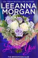 Loving You (The Bridesmaids Club, Book 2)