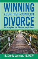 Winning Your High Conflict Divorce