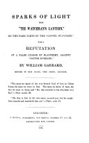 """Sparks of light from """"the Watchman's Lantern,"""" on the dark parts of the """"Gospel Standard,"""" with a refutation of a false charge of blasphemy against """"Doctor Everard."""""""