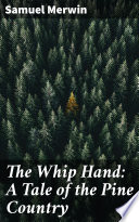 Download The Whip Hand: A Tale of the Pine Country Book