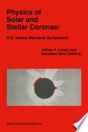 Physics of Solar and Stellar Coronae  G S  Vaiana Memorial Symposium