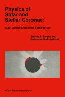 Physics of Solar and Stellar Coronae: G.S. Vaiana Memorial Symposium Pdf/ePub eBook