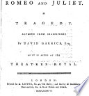 Romeo and Juliet  a tragedy  altered by D  Garrick  marked with the variations in the managers books  at the theatres Drury lane and Covent garden  as it is acted at the Theatres Royal