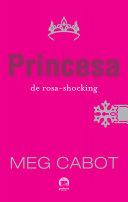 Princesa de rosa-shocking - O diário da princesa -