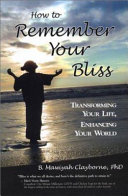 How to Remember Your Bliss