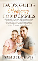 Dad s Guide to Pregnancy for Dummies