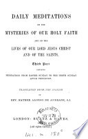 Daily meditations on the mysteries of our holy faith  and on the lives of     Jesus Christ and of the saints  Transl