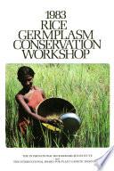 1983 Rice Germplasm Conservation Workshop