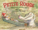 Petite Rouge : [Juvenile : picture book] : a Cajun Red Riding Hood / Mike Artell ; illustrated by Ji