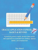 Oracle Application Express 5. 1 Basics and Beyond