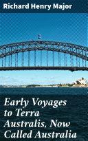 Early Voyages to Terra Australis, Now Called Australia [Pdf/ePub] eBook