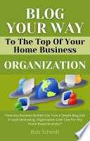 Blog Your Way To The Top Of Your Home Business