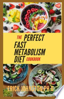 The Perfect Fast Metabolism Diet Cookbook
