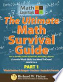 The Ultimate Math Survival Guide Part 1  : Whole Numbers & Integers, Fractions, and Decimals & Percents