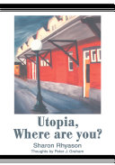 Utopia, Where Are You?