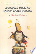Predicting the Weather  : Victorians and the Science of Meteorology