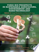 Fungi Bio-prospects in Sustainable Agriculture, Environment and Nano-technology
