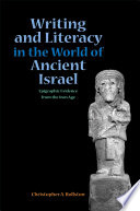 Writing and Literacy in the World of Ancient Israel