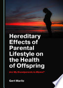 Hereditary Effects of Parental Lifestyle on the Health of Offspring