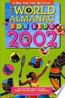 The World Almanac for Kids, 2002