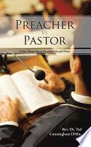 Preacher Vs Pastor