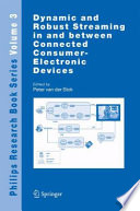 Dynamic And Robust Streaming In And Between Connected Consumer Electronic Devices