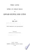 The Life  Letters  and Literary Remains of Edward Bulwer  Lord Lytton Book