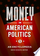 Money In American Politics An Encyclopedia