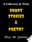 A Collection of Dark Short Stories & Poetry