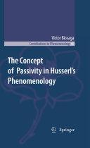 The Concept of Passivity in Husserl's Phenomenology Pdf/ePub eBook