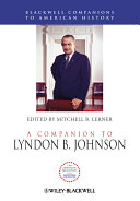 A Companion to Lyndon B. Johnson - Página 486