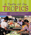 A Taste of the Tropics: Traditional & Innovative Cooking ...