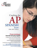 Cracking The Ap Spanish Exam 2006 2007 Book PDF