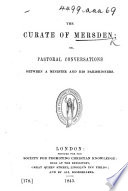 The Curate of Mersden  Or  Pastoral Conversations Between a Minister and His Parishioners   With Illustrations   Book
