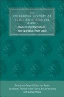 The Edinburgh History of Scottish Literature  Modern transformations  new identities  from 1918