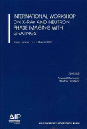 International Workshop on X Ray and Neutron Phase Imaging with Gratings Book