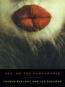 Sex, or the Unbearable