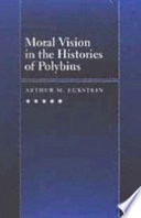 Moral Vision in the Histories of Polybius Book PDF
