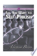 So You Want To Self Publish