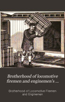 Pdf Brotherhood of Locomotive Firemen and Enginemen's Magazine