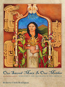 Our Sacred Maíz Is Our Mother