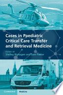 Cases in Paediatric Critical Care Transfer and Retrieval Medicine