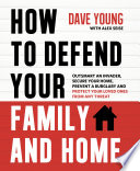 How to Defend Your Family and Home Book PDF