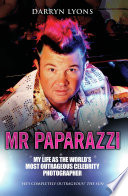 """Mr Paparazzi"" by Darryn Lyons"