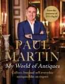 Paul Martin: My World Of Antiques Pdf/ePub eBook