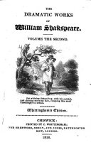 The Dramatic Works of William Shakspeare: Much ado about nothing. Midsummer night's dream. Love's labour's lost. Merchant of Venice. As you like it. All's well that ends well