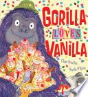 Gorilla Loves Vanilla PDF