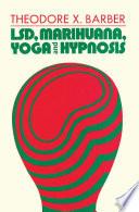 LSD  Marihuana  Yoga  and Hypnosis