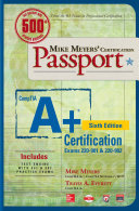 Mike Meyers Comptia A Certification Passport Sixth Edition Exams 220 901 220 902