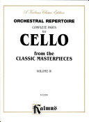 Orchestral Repertoire  Complete Parts for Cello from the Classic Masterpieces  Volume IV